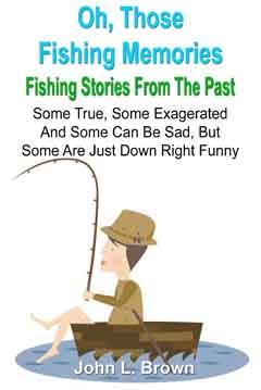 Oh Those Fishing Memories